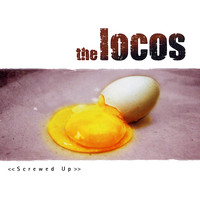 The Locos - Screwed Up