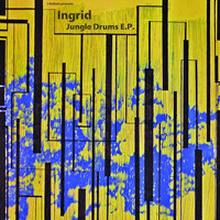 Ingrid - Jungle Drums - EP