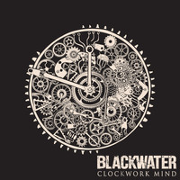 Blackwater - Clockwork Mind
