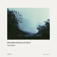 Benjamin Francis Leftwich - Sometimes
