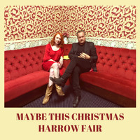 Harrow Fair - Maybe This Christmas