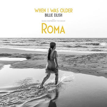 Billie Eilish - WHEN I WAS OLDER (Music Inspired By The Film ROMA)