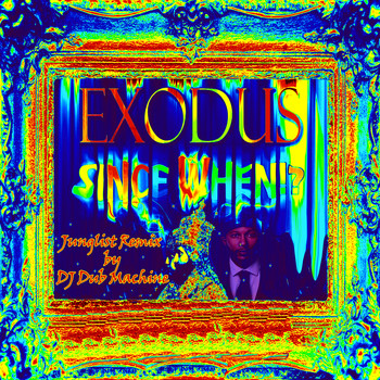 Exodus - Don't Try to Twist It Up (Since When Junglist Dj Dub Machine Remix)