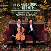 Bruno Borralhinho / Christoph Berner - R. Strauss, Mahler & Zemlinsky: Works for Cello & Piano