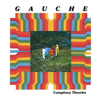 Gauche - Conspiracy Theories