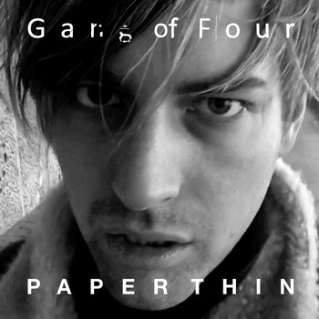 Gang Of Four - Paper Thin