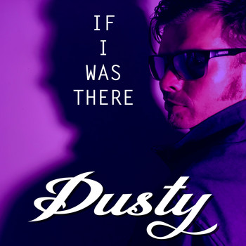 Dusty - If I Was There