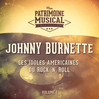 Johnny Burnette - Les idoles américaines du rock 'n' roll : Johnny Burnette, Vol. 1