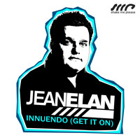 Jean Elan - Innuendo (Get It On)