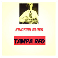 Tampa Red - Kingfish Blues