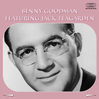 Benny Goodman - Benny Goodman Featuring Jack Teagarden Medley: I Gotta Right to Sing the Blues / Ain´tcha Glad / Texas Tea Party / Dr. Heckle and Mr. Jibe / Basin Street Blues / Beale Street Blues / Moonglow / As Long as I Live
