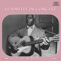 Leadbelly - Leadbelly in Concert Medley: Irene Goodnight Intro / Two Hollers / Ain't Goin' Down To The Well No More / Rock Island Line / Old Hannah / Shine On Me / What Can I Do To Change Your Mind / Skip To My Lou / Mary And Martha