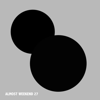 Various Artists - Almost Weekend 27
