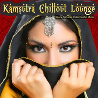 Various Artists - Kamsutra Chillout Lounge - Spicy Sensual India Exotic Music