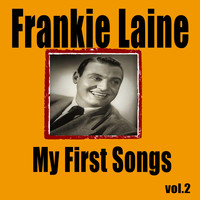 Frankie Laine - My First Songs, Vol. 2