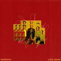 Local Sound - Heartache