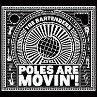 The Bartenders - Poles Are Movin'!