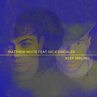 Matthew White - Keep Smiling