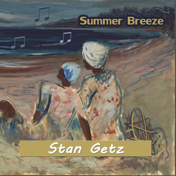 Stan Getz - Summer Breeze