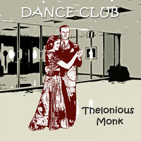 Thelonious Monk - Dance Club