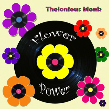 Thelonious Monk - Flower Power
