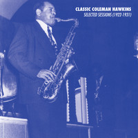 Coleman Hawkins - Selected Sessions (1922-1931)