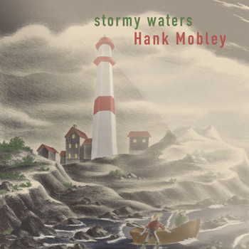 Hank Mobley - Stormy Waters