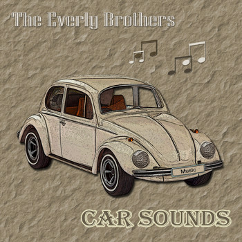 The Everly Brothers - Car Sounds