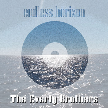 The Everly Brothers - Endless Horizon