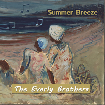 The Everly Brothers - Summer Breeze