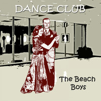 The Beach Boys - Dance Club