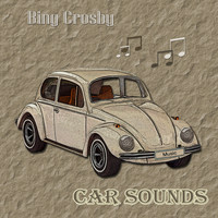 Bing Crosby - Car Sounds