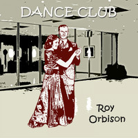 Roy Orbison - Dance Club
