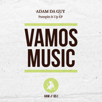 Adam Da Guy - Pumpin It Up EP