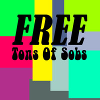 Free - Tons Of Sobs