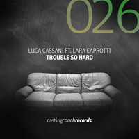 Luca Cassani - Trouble so Hard