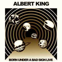 Albert King - Born Under a Bad Sign (Live)