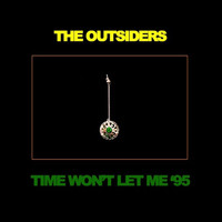 The Outsiders - Time Won't Let Me '95
