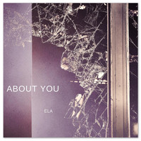 Ela - About You