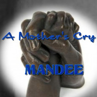 ManDee - A Mother's Cry