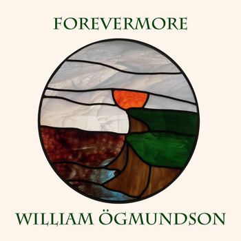 William Ogmundson - Forevermore