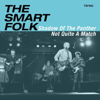 The Smart Folk - Shadow of the Panther / Not Quite a Match
