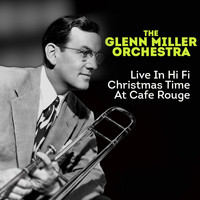 The Glenn Miller Orchestra - Live in Hi Fi Christmas Time at Cafe Rouge