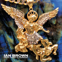 Ian Brown - From Chaos to Harmony