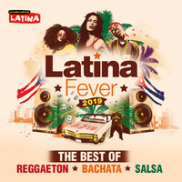 Various Artists / - Latina Fever 2019: The Best of Reggaeton, Bachata, Salsa