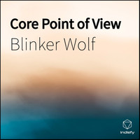 Blinker Wolf - Core Point of View
