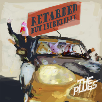 The Plugs - Retarded but Incredible
