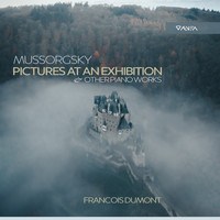 François Dumont - Mussorgsky: Pictures at an Exhibition & Other Piano Works