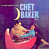Chet Baker - Sings: It Could Happen To You (Remastered)