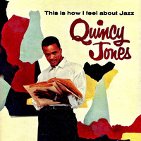 Quincy Jones - This Is How I feel About Jazz (Remastered)